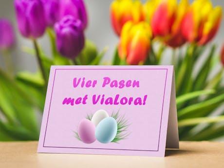 Vier Pasen met ViaLora